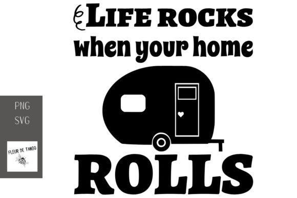 Download Free Life Rocks When Your Home Rolls Graphic By Fleur De Tango for Cricut Explore, Silhouette and other cutting machines.