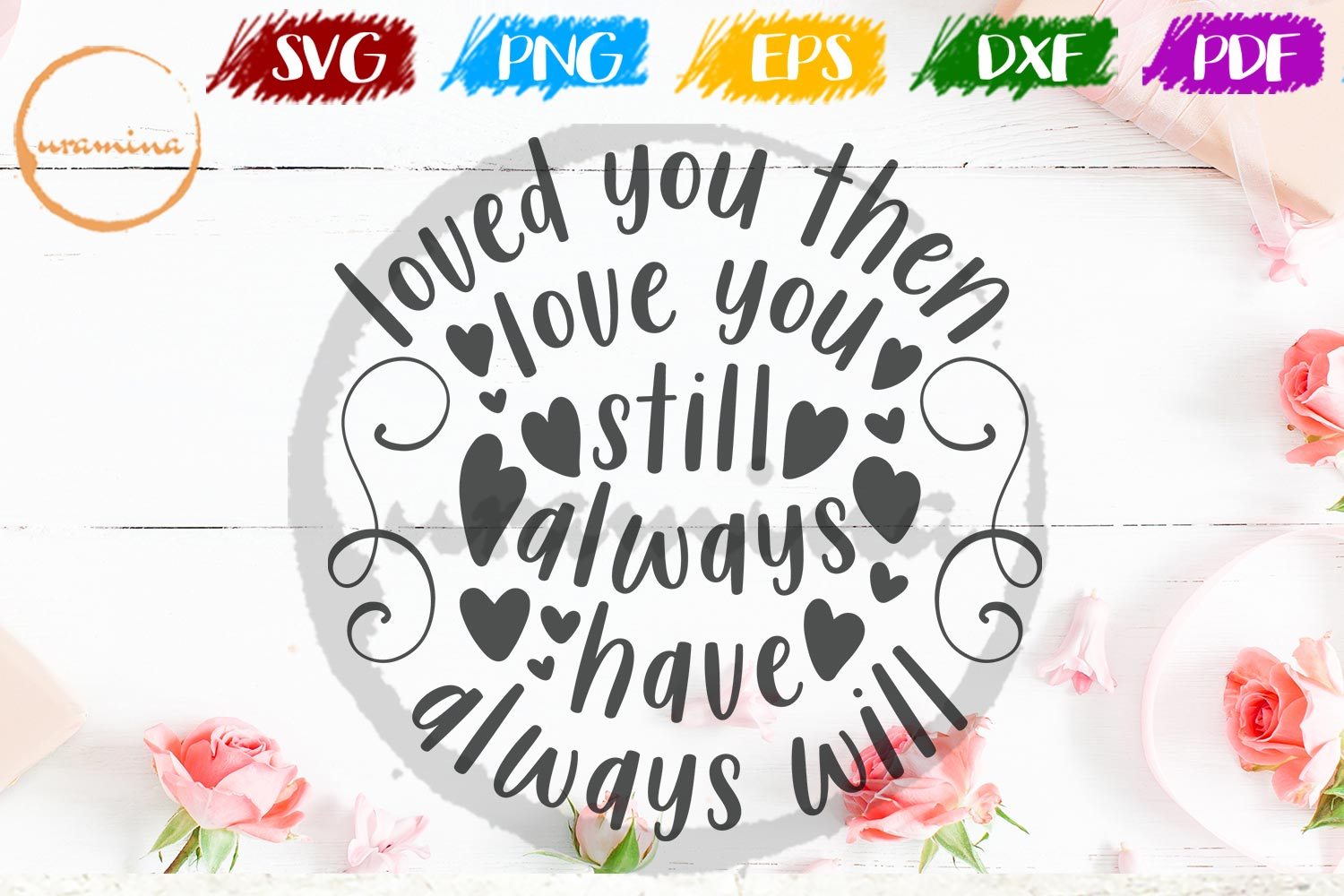 Download Free Loved You Then Love You Still Always Graphic By Uramina for Cricut Explore, Silhouette and other cutting machines.