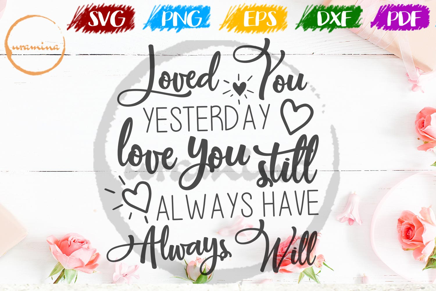 Download Free Loves You Yesterday Love You Still Graphic By Uramina Creative for Cricut Explore, Silhouette and other cutting machines.