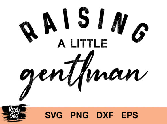 Download Free Mama Raising A Little Gentleman Graphic By Roxysvg26 Creative SVG Cut Files