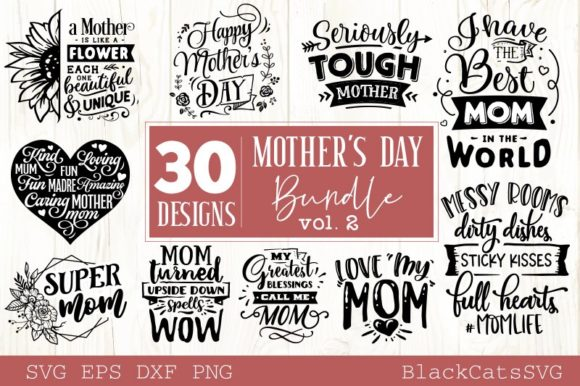 Download Free Mother S Day Bundle 30 Designs Vol 2 Graphic By Blackcatsmedia for Cricut Explore, Silhouette and other cutting machines.