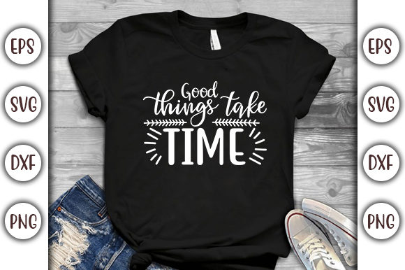 Download Free Motivational Quotes Design Good Things Graphic By Graphicsbooth for Cricut Explore, Silhouette and other cutting machines.