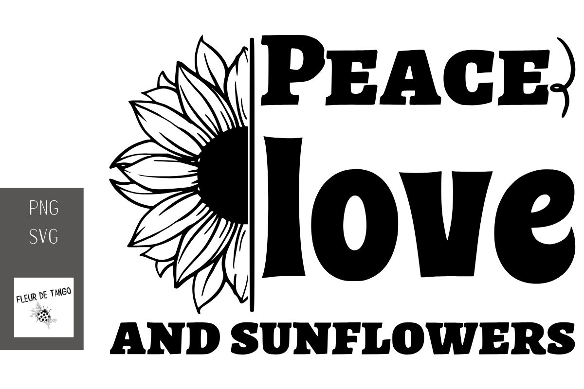 Download Free Peace Love And Sunflowers Graphic By Fleur De Tango Creative for Cricut Explore, Silhouette and other cutting machines.