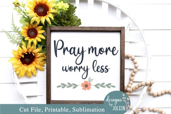 Download Free Pray More Graphic By Designs By Jolein Creative Fabrica for Cricut Explore, Silhouette and other cutting machines.