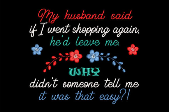 Print on Demand: Shopping, Funny Quote Inspirational Embroidery Design By Embroidery Shelter