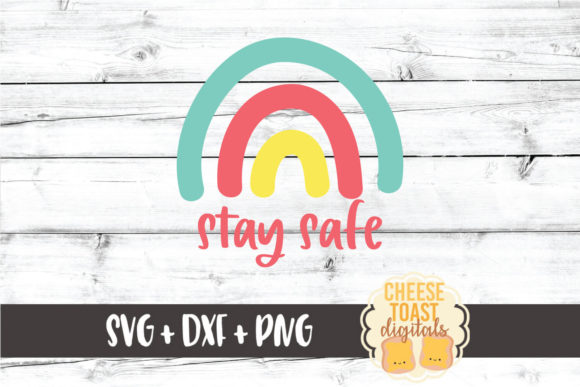 Download Free Stay Safe Rainbow Grafico Por Cheesetoastdigitals Creative for Cricut Explore, Silhouette and other cutting machines.
