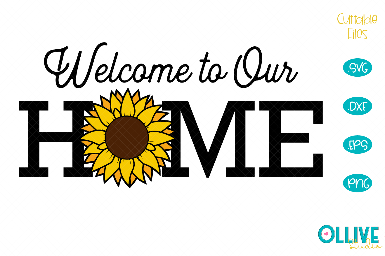 Download Free Sunflower Welcome To Our Home Graphic By Ollivestudio Creative for Cricut Explore, Silhouette and other cutting machines.