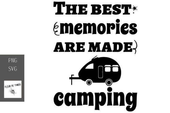 Print on Demand: The Best Memories Are Made Camping Graphic Print Templates By Fleur de Tango