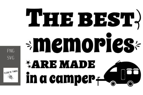 Print on Demand: The Best Memories Are Made in a Camper Graphic Print Templates By Fleur de Tango