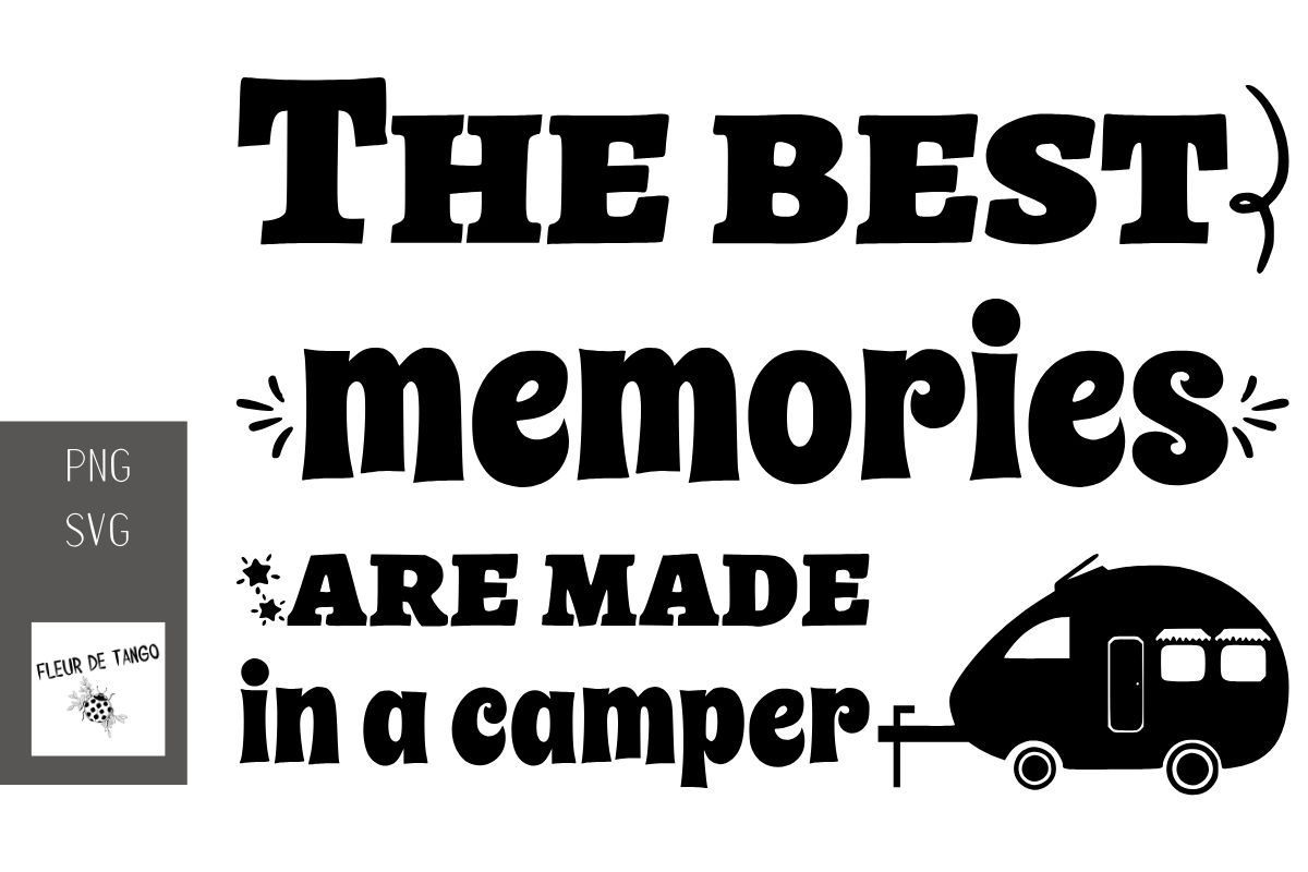 Download Free The Best Memories Are Made In A Camper Graphic By Fleur De Tango SVG Cut Files