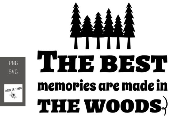 Print on Demand: The Best Memories Are Made in the Woods Graphic Print Templates By Fleur de Tango