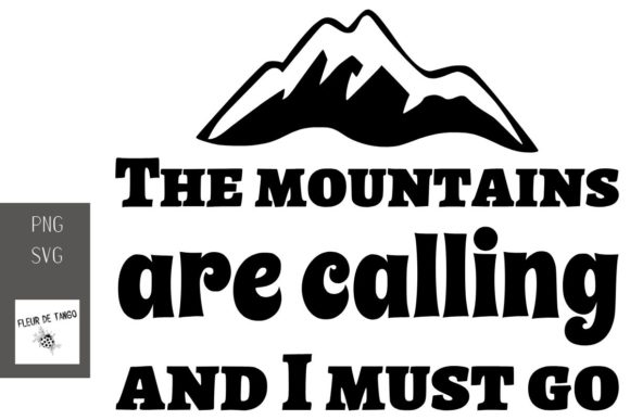 Print on Demand: The Mountains Are Callingand  I Must Go Graphic Print Templates By Fleur de Tango