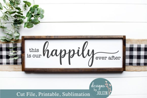 Download Free This Is Our Happily Ever After Graphic By Designs By Jolein for Cricut Explore, Silhouette and other cutting machines.