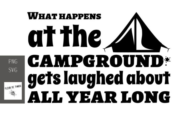 Print on Demand: What Happens at the Campground Gets  Graphic Print Templates By Fleur de Tango