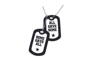 All Gave Some, Some Gave All Military Craft Cut File By Creative Fabrica Crafts