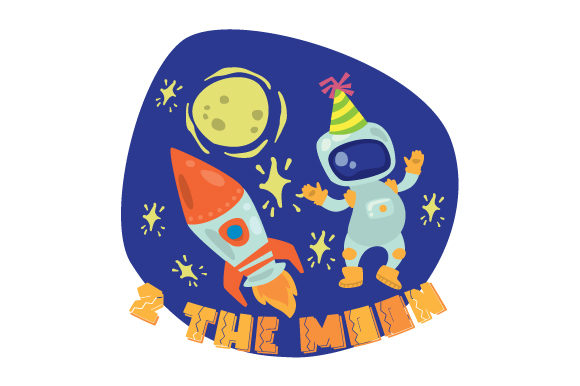 2 the Moon Birthday Craft Cut File By Creative Fabrica Crafts