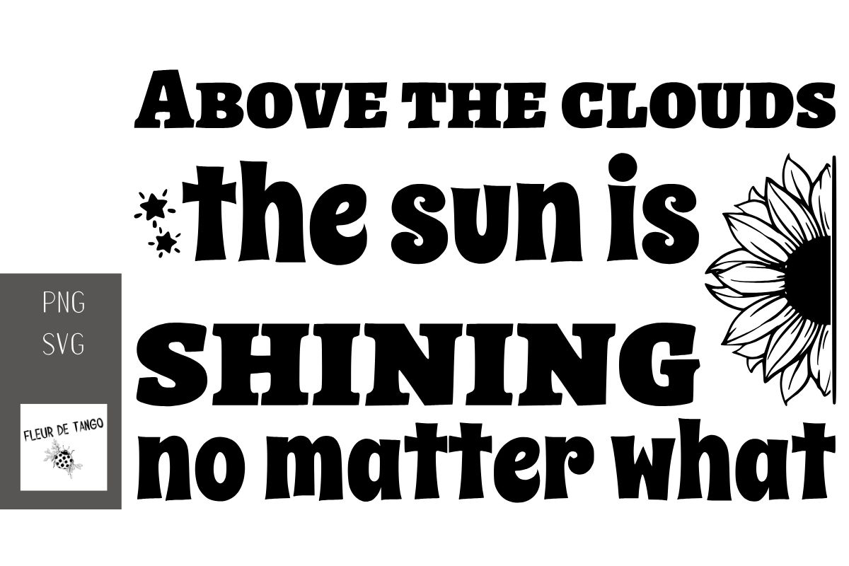 Download Free Above The Clouds The Sun Is Shining No M Graphic By Fleur De SVG Cut Files