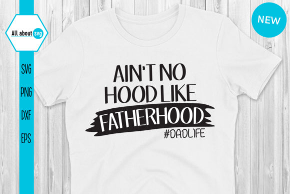 Ain T Hood Like Fatherhood Graphic By All About Svg Creative