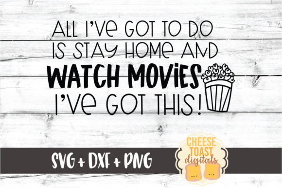 Download Free All I Have To Do Stay Home Watch Movies Graphic By for Cricut Explore, Silhouette and other cutting machines.