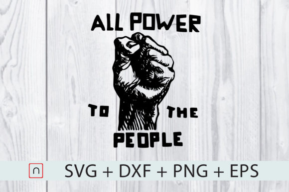 Download Free All Power To The People Graphic By Novalia Creative Fabrica for Cricut Explore, Silhouette and other cutting machines.