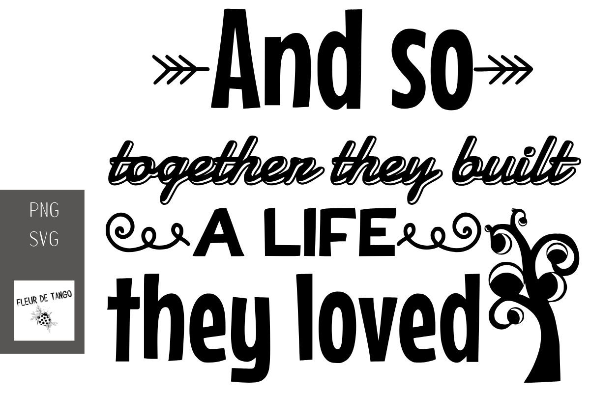 And So Together They Built A Life Graphic By Fleur De Tango Creative Fabrica