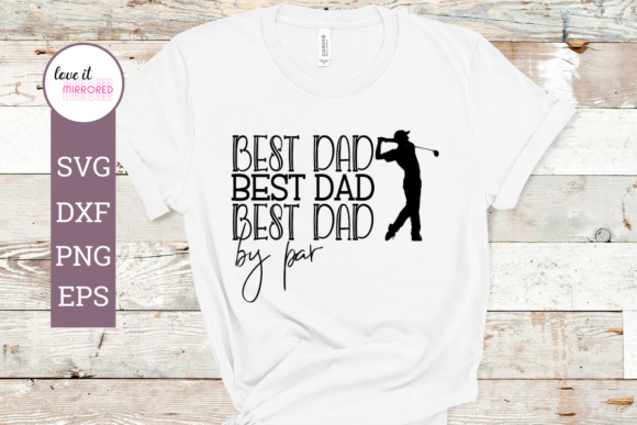 Download Free Best Dad By Par Mirror Word Design Graphic By Love It Mirrored for Cricut Explore, Silhouette and other cutting machines.