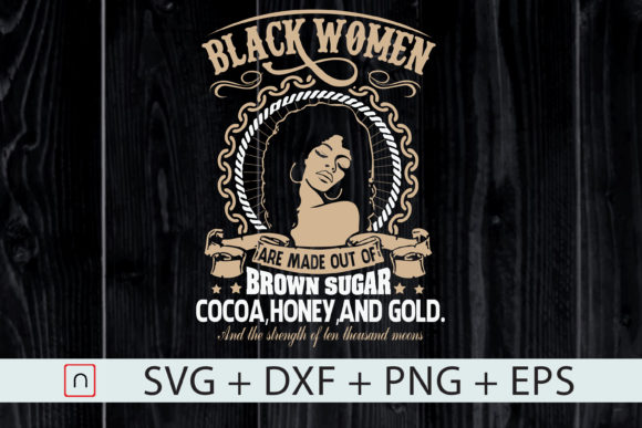 Print on Demand: Black Women Are Made of Brown Sugar Gold Graphic Print Templates By Novalia
