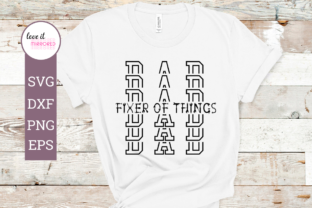 Download Free Dad Fixer Of Things Design Graphic By Love It Mirrored for Cricut Explore, Silhouette and other cutting machines.