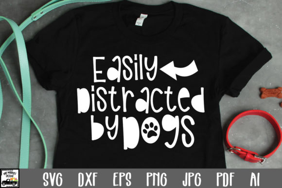 Download Free Easily Distracted By Dogs Cut File Graphic By Oldmarketdesigns for Cricut Explore, Silhouette and other cutting machines.