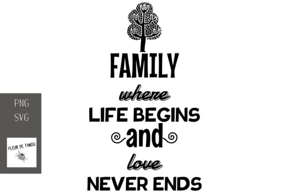 Download Free Family Where Life Begins And Love Graphic By Fleur De Tango for Cricut Explore, Silhouette and other cutting machines.