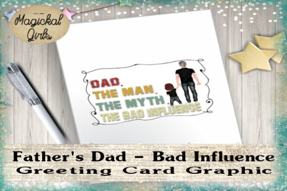 Download Free Father S Day The Bad Influence Graphic By Magickal Girls for Cricut Explore, Silhouette and other cutting machines.
