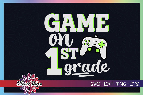 Download Free Game On Back To School 1st Grade Graphic By Ssflower Creative for Cricut Explore, Silhouette and other cutting machines.