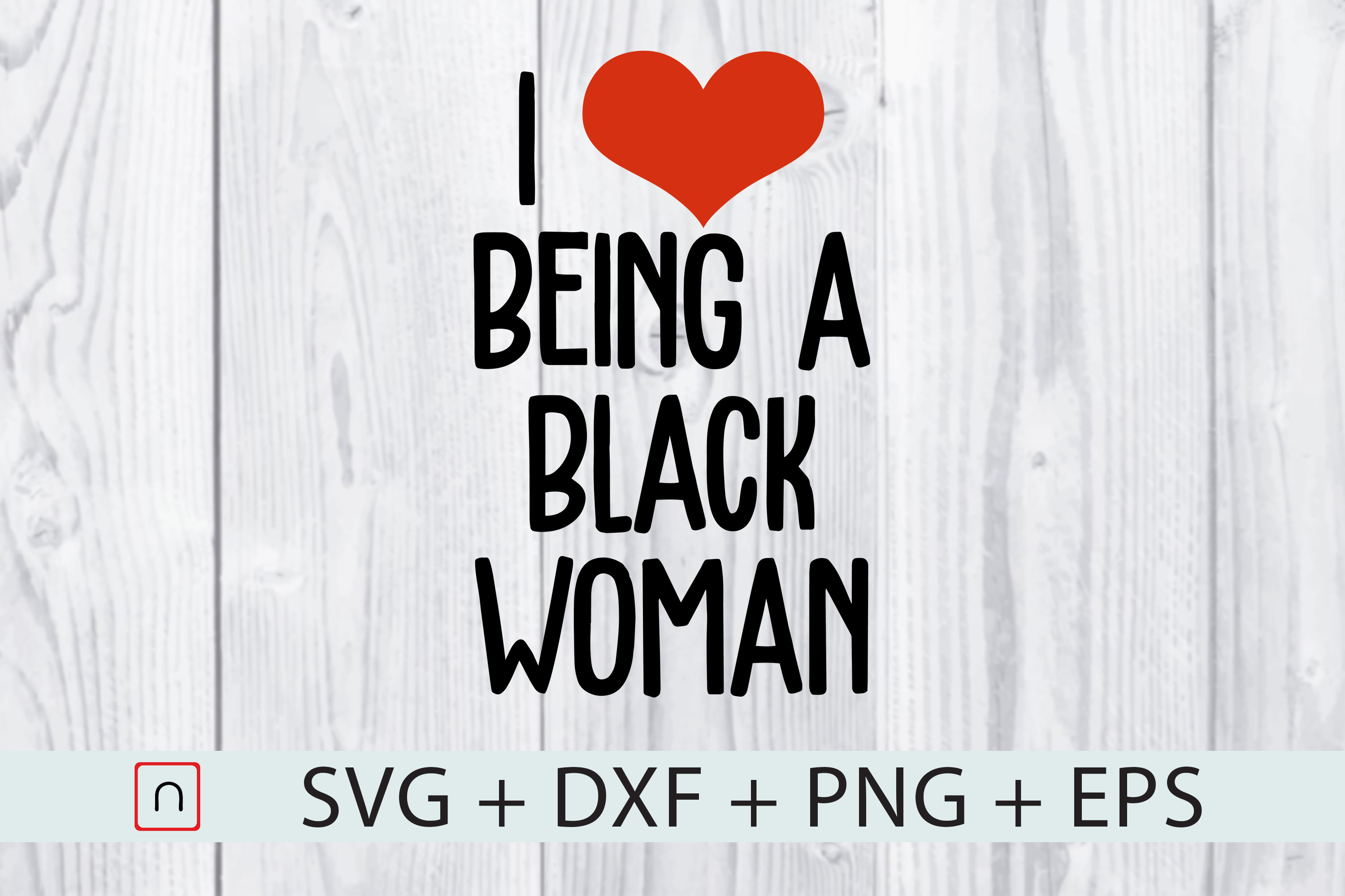 Download Free I Love Being A Black Woman Graphic By Novalia Creative Fabrica for Cricut Explore, Silhouette and other cutting machines.