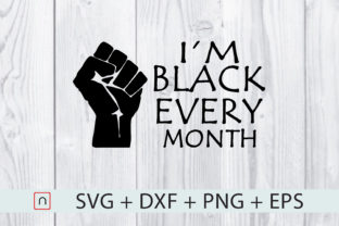 Download Free I M Black Every Month Graphic By Novalia Creative Fabrica for Cricut Explore, Silhouette and other cutting machines.