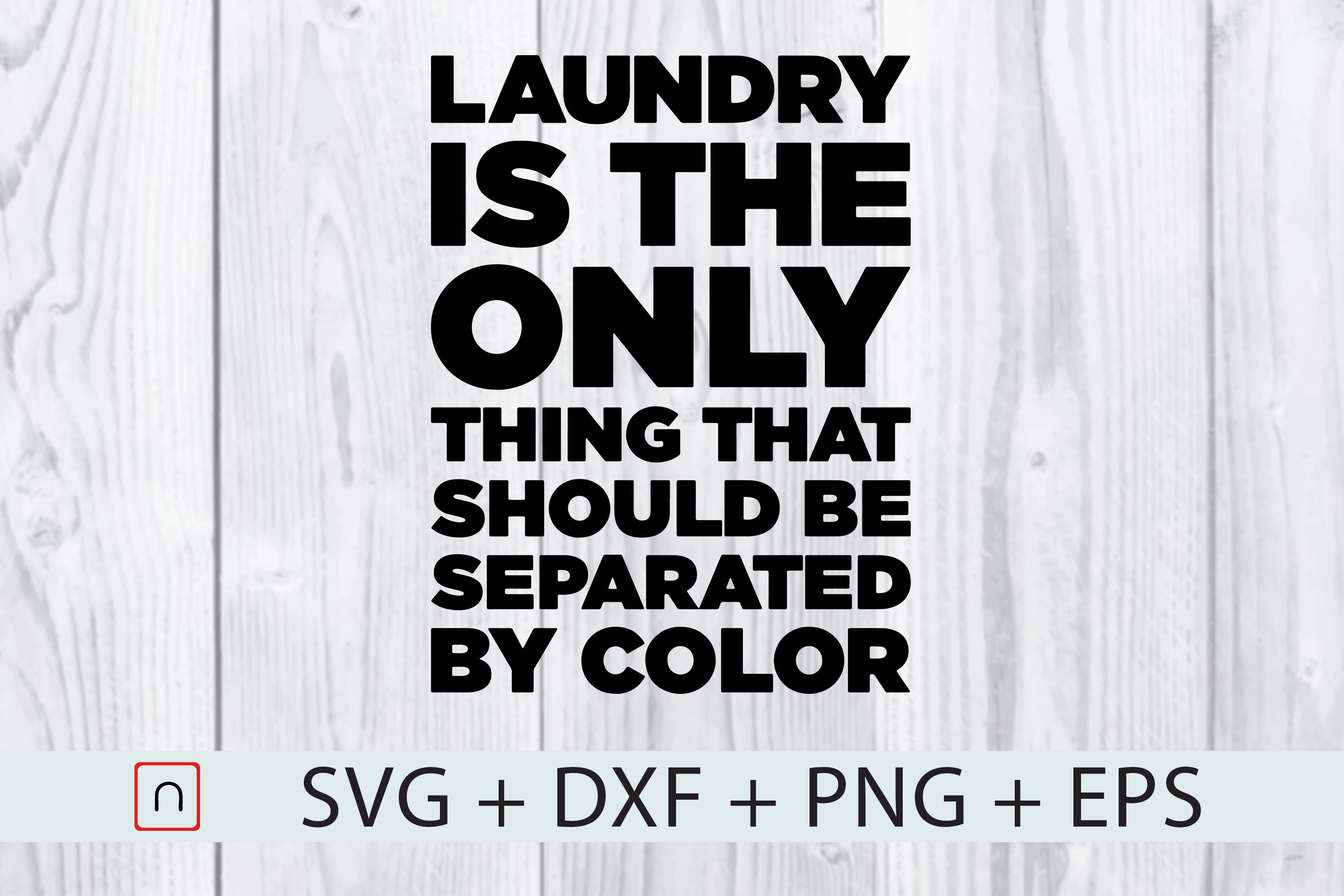 Download Free Laundry Only Thing Separated By Color Graphic By Novalia for Cricut Explore, Silhouette and other cutting machines.