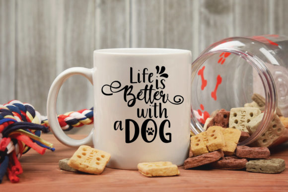 Life Is Better With A Dog Cut File Graphic By Oldmarketdesigns Creative Fabrica