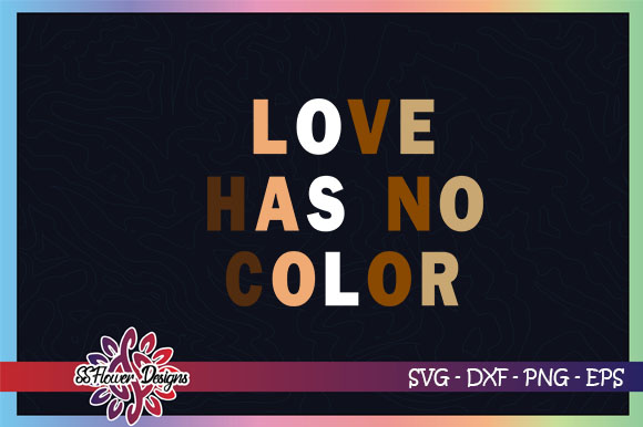 Download Free Love Has No Color Equality Graphic By Ssflower Creative Fabrica for Cricut Explore, Silhouette and other cutting machines.