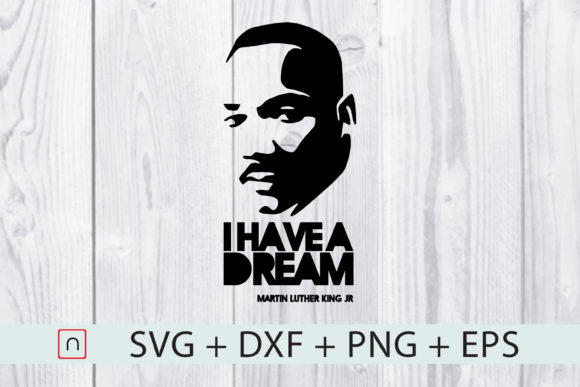 Download Free Martin Luther King Jr I Have A Dream Graphic By Novalia for Cricut Explore, Silhouette and other cutting machines.
