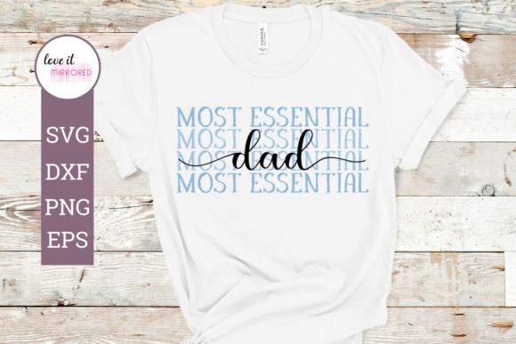 Download Free Most Essential Dad Design Graphic By Love It Mirrored Creative for Cricut Explore, Silhouette and other cutting machines.