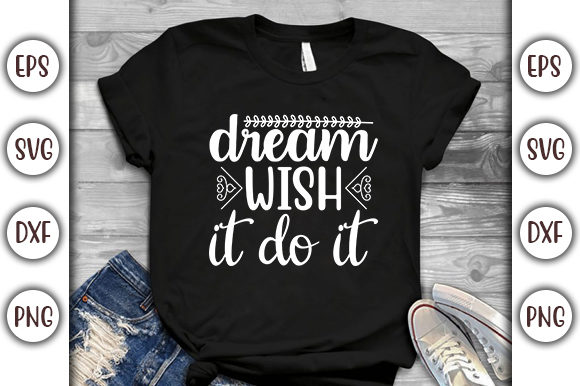 Download Free Motivational Quotes Design Dream Wish Graphic By Graphicsbooth for Cricut Explore, Silhouette and other cutting machines.