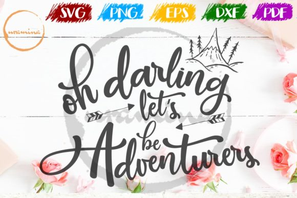 Oh Darling Let S Be Adventurers Graphic By Uramina Creative
