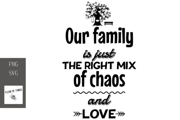 Download Free Our Family Is Just The Right Mix Of Chaos Graphic By Fleur De for Cricut Explore, Silhouette and other cutting machines.