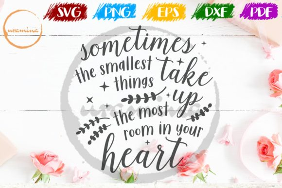 Download Free Sometimes The Smallest Things Take Up Graphic By Uramina for Cricut Explore, Silhouette and other cutting machines.