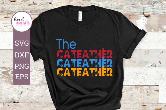 Download Free The Catfather Mirror Word Design Graphic By Love It Mirrored for Cricut Explore, Silhouette and other cutting machines.