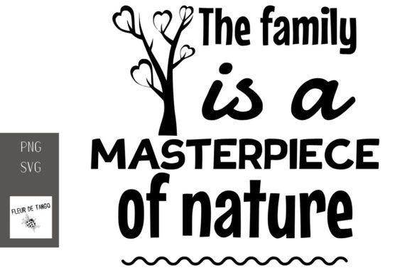 Download Free The Family Is A Masterpiece Of Nature Graphic By Fleur De Tango for Cricut Explore, Silhouette and other cutting machines.