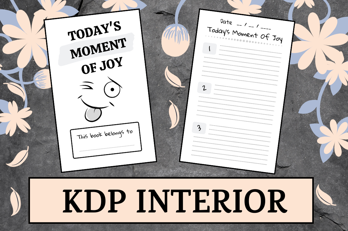 Download Free Today S Moment Of Joy Kdp Journal Graphic By Hungry Puppy for Cricut Explore, Silhouette and other cutting machines.
