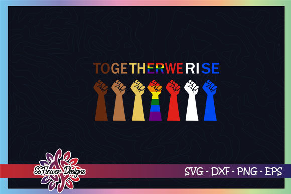 Download Free Together We Rise Equality Humanity Graphic By Ssflower for Cricut Explore, Silhouette and other cutting machines.