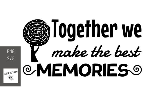 Download Free Together We Make The Best Memories Graphic By Fleur De Tango for Cricut Explore, Silhouette and other cutting machines.