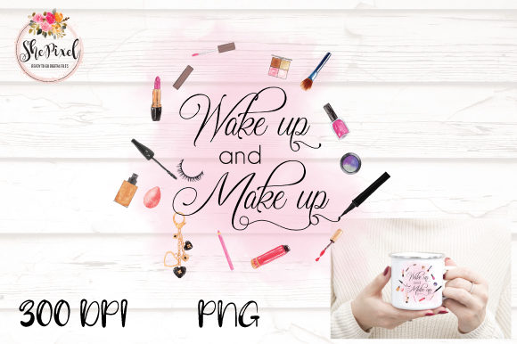 Print on Demand: Wake Up and Make Up Watercolor Clipart Graphic Illustrations By Sublimation Hut