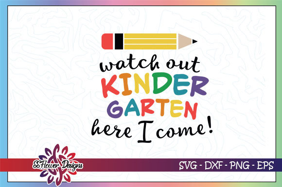 Download Free Watch Out Kindergarten Here I Come Graphic By Ssflower for Cricut Explore, Silhouette and other cutting machines.